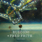Coverart – RUSCONI + FRED FRITH – Live in Europe