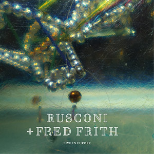 Cover RUSCONI + FRED FRITH – Live in Europe